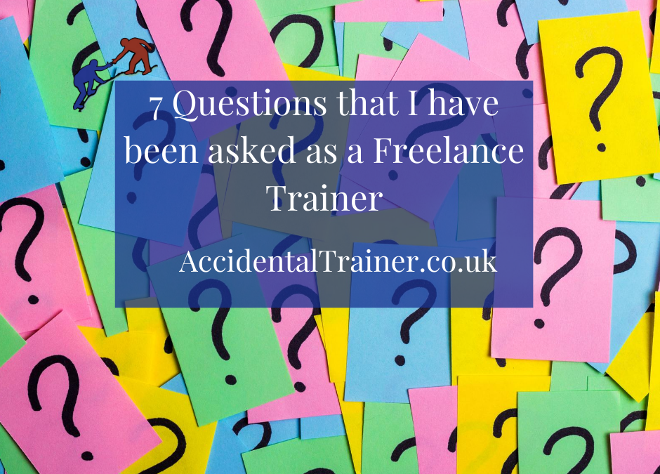 7 Questions that I have been asked as a Freelance Trainer