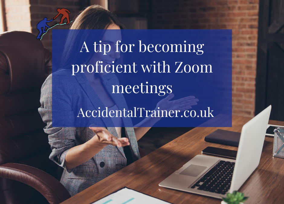 A tip for becoming proficient with Zoom meetings