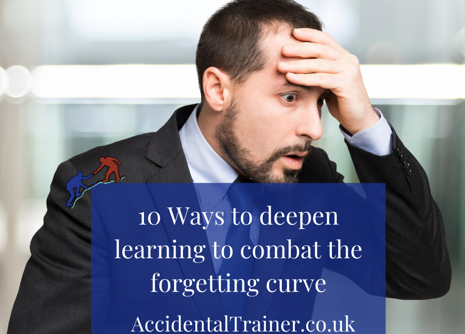 10 Ways to deepen learning to combat the forgetting curve