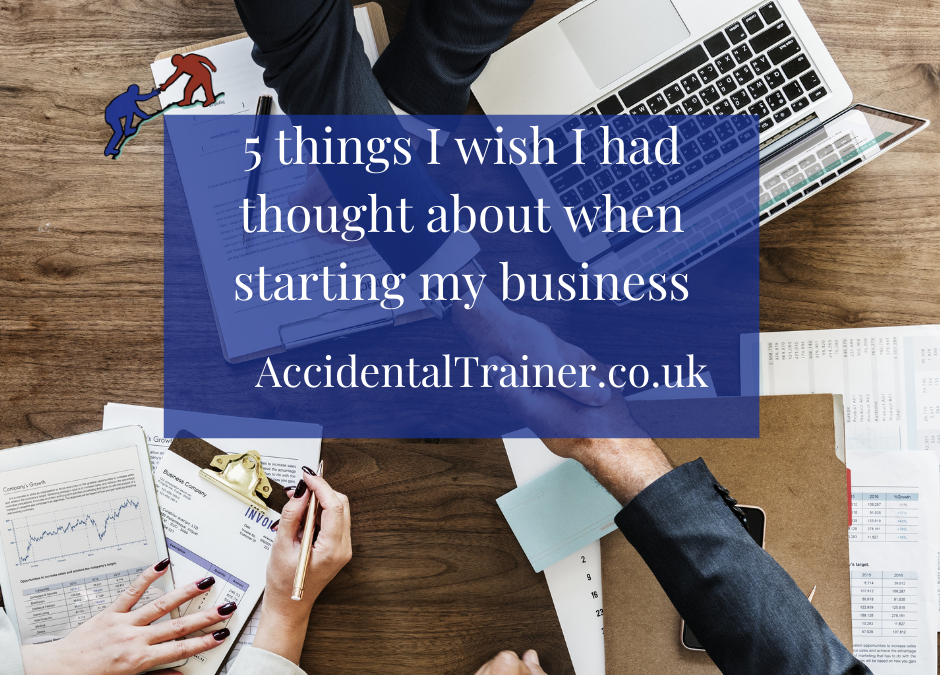 5 things I wish I had thought about when starting my business