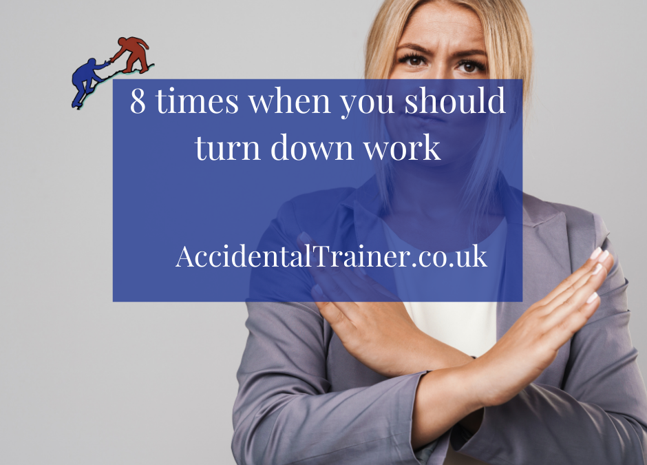 8 times when you should turn down work