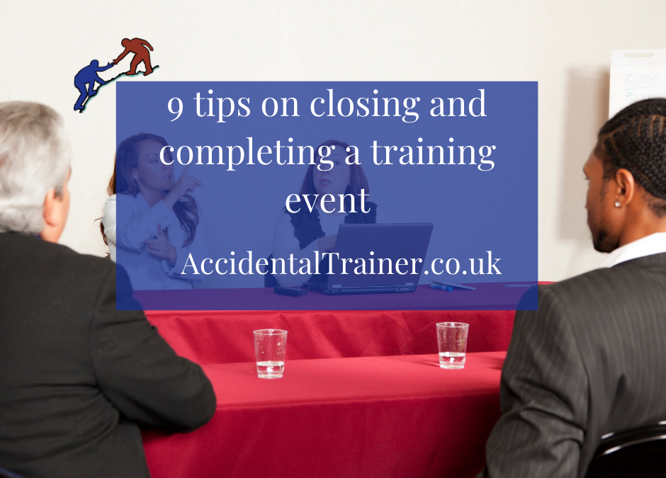 9 tips on closing and completing a training event.