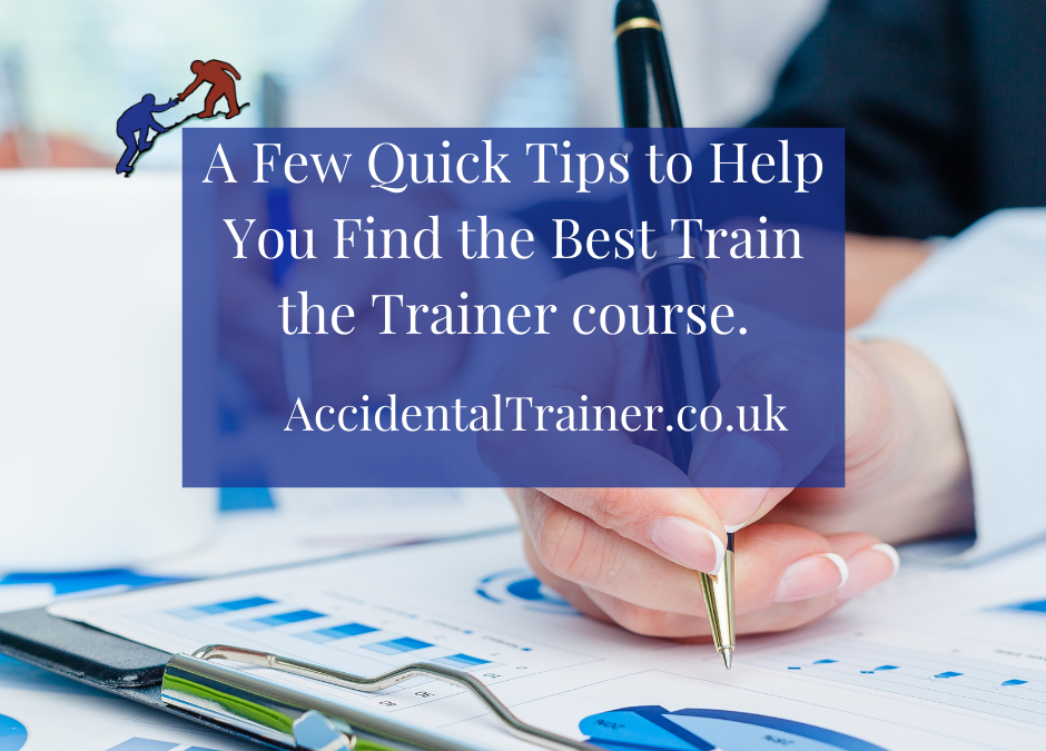 A Few Quick Tips to Help You Find the Best Train the Trainer course.