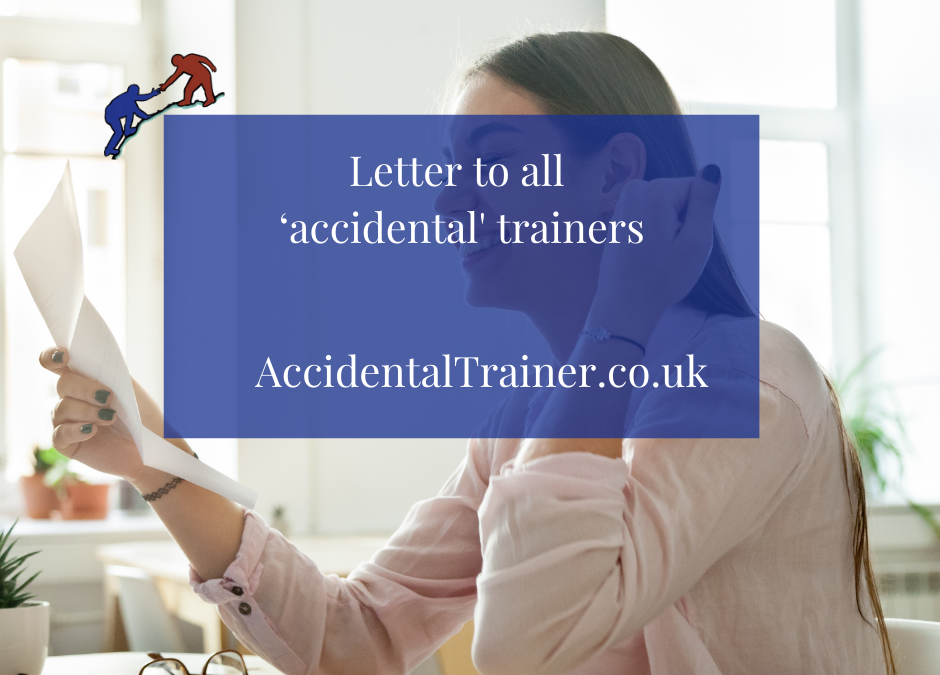 Letter to all  'accidental 'trainers